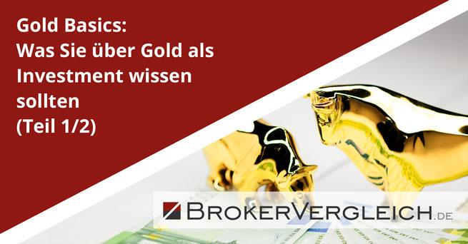 Gold Basics: Was Sie über Gold als Investment wissen sollten (Teil 1/2)