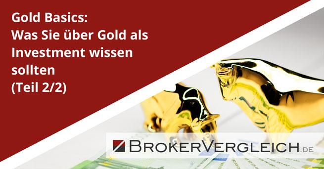 Gold Basics: Was Sie über Gold als Investment wissen sollten (Teil 2/2)