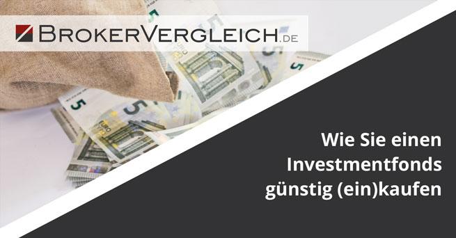 Wie Sie einen Investmentfonds günstig (ein)kaufen