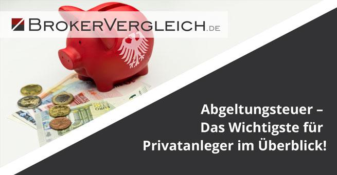 Abgeltungsteuer – Das Wichtigste für Privatanleger im Überblick!