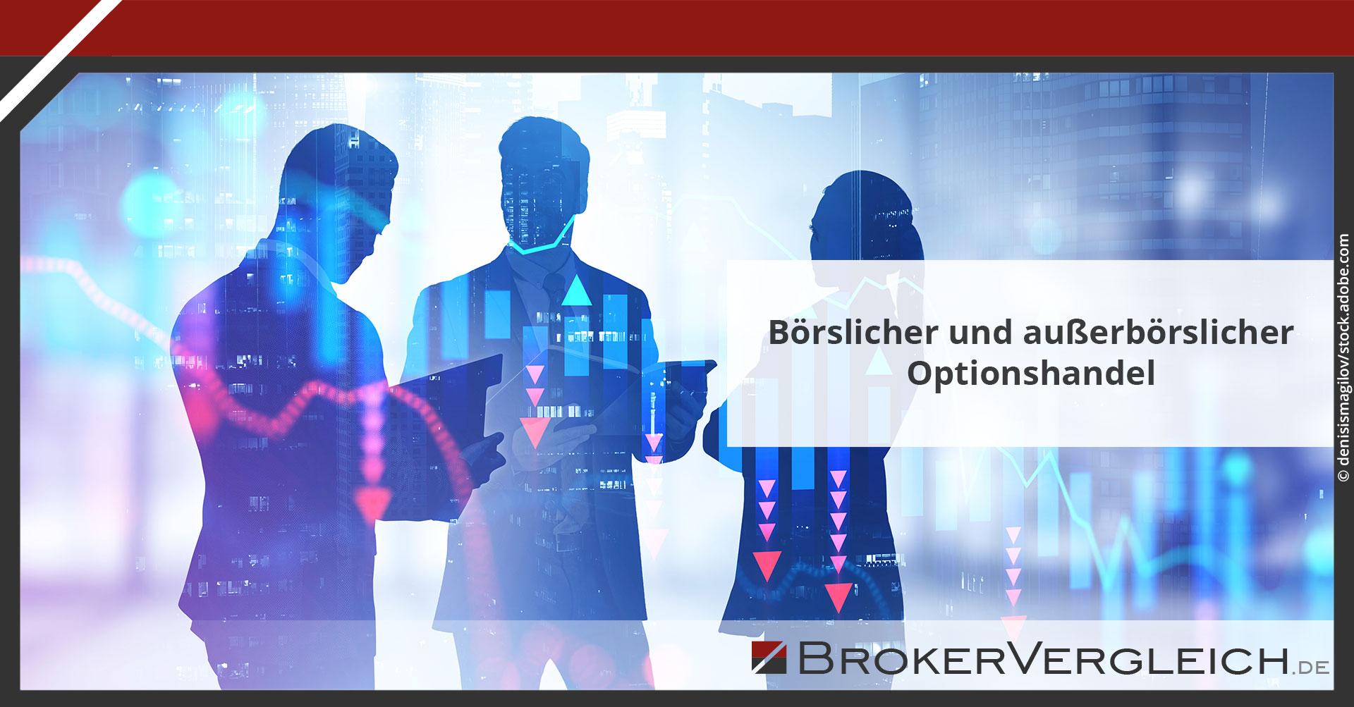 Zum Beitrag - Börslicher und außerbörslicher Optionshandel