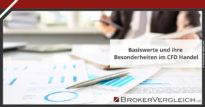 Zum Beitrag - Basiswerte und ihre Besonderheiten im CFD Handel