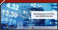 Zum Beitrag - Depotwechsel mit CFD- und EUREX-Konten