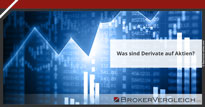 Zum Beitrag - Was sind Derivate auf Aktien?