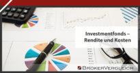 Zum Beitrag - Investmentfonds - Rendite und Kosten