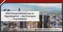 Zum Beitrag - Marktkapitalisierung vs. Eigenkapital - bei Europas Top-Banken