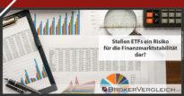Zum Beitrag - Stellen ETFs ein Risiko für die Finanzmarktstabilität dar?