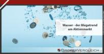 Zum Beitrag - Wasseraktien, -ETFs und -Fonds